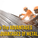 What Are The Advantages And Disadvantages Of Metal Roofs?