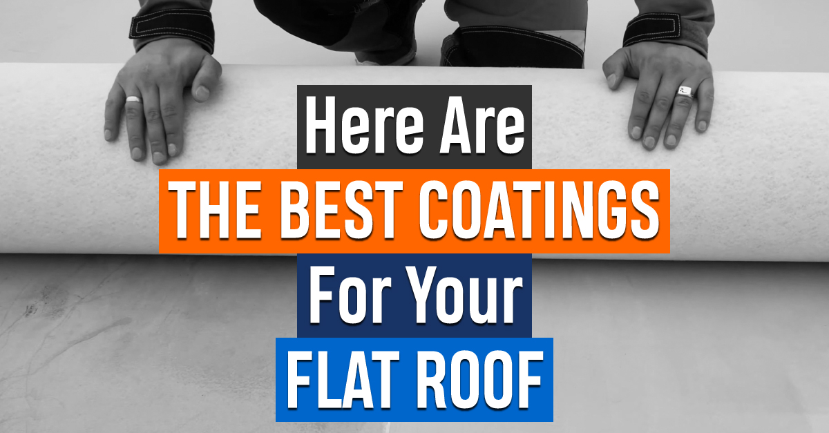 Here Are The Best Coatings For Your Flat Roof
