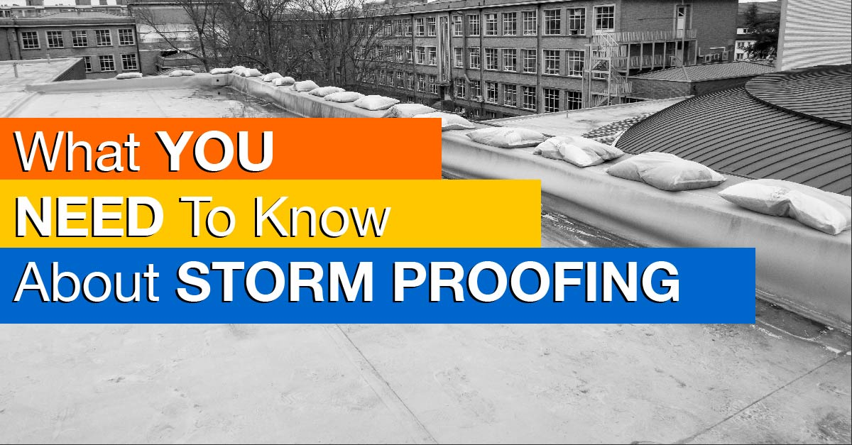What You Need To Know About Storm Proofing