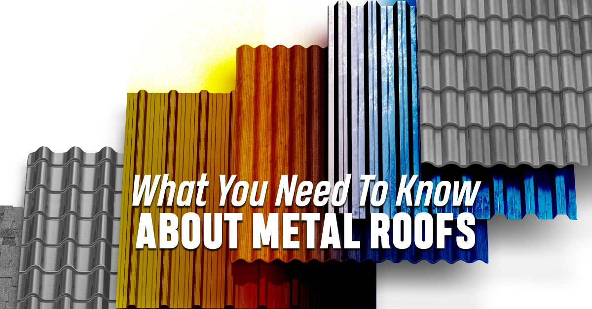 What You Need To Know About Metal Roofs