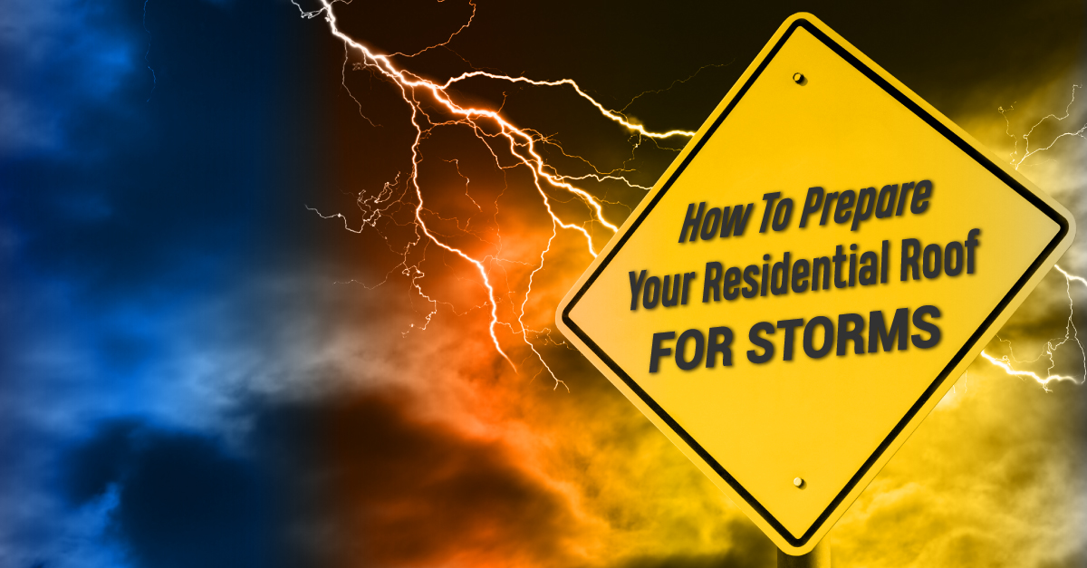 How To Prepare Your Residential Roof For Storms