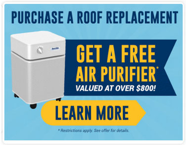 Purchase a Roof Replacement, Get a FREE Air Purifier!
